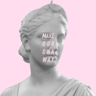 MAKE OUR OWN WAY: a sapphic mix