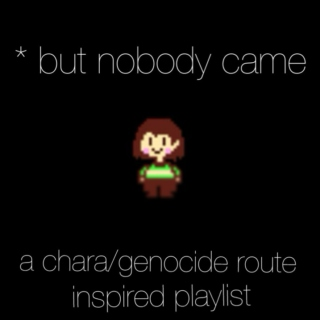 *but nobody came