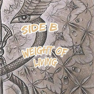 SIDE B ↔ weight of living