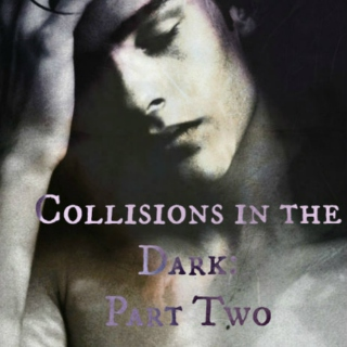 Collisions in the Dark: Part Two