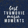 Best TV & Movie Music Moments