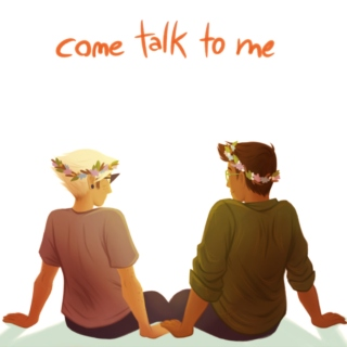 come talk to me