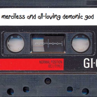 side a: merciless and all-loving demonic god