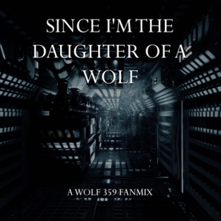 since I'm the daughter of a wolf