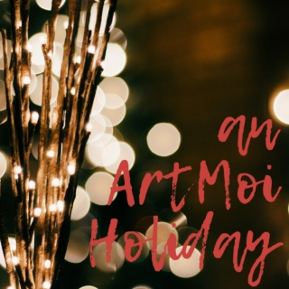 An ArtMoi Holiday.