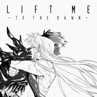lift me [to the dawn]