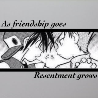 side a; as friendship goes, resentment grows