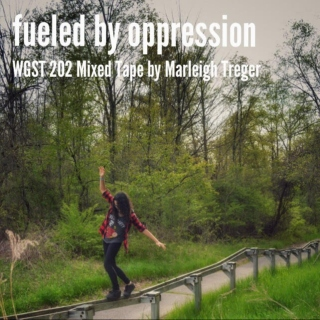 fueled by oppression