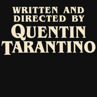 WRITTEN AND DIRECTED BY QUENTIN TARANTINO