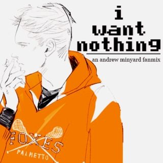 i want nothing