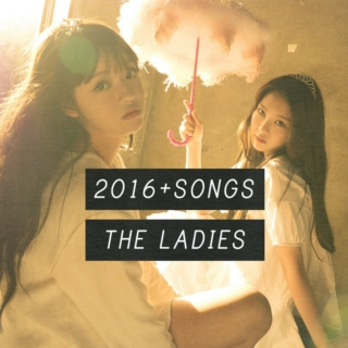 2016 | favorite k-pop songs | the ladies