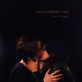 ALEX + MAGGIE: discovering you