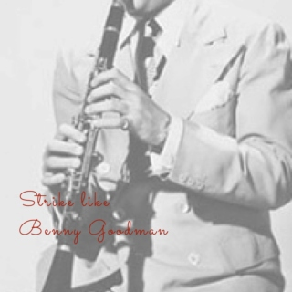 strike like benny goodman