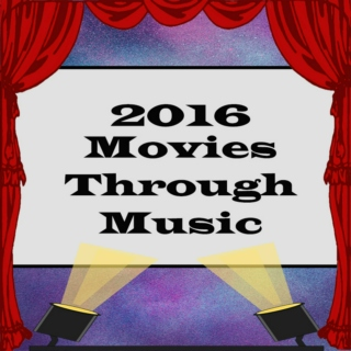 2016 Movies Through Music
