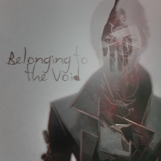 Belonging to the Void.