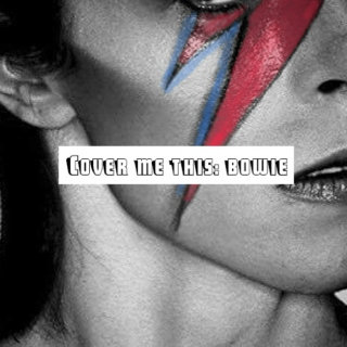 Cover Me This: Bowie