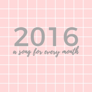 2016 - a song for every month