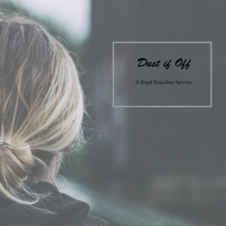 Dust it Off - A Boyd Beaulieu fanmix