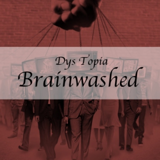Dys Topia: Brainwashed