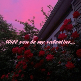 will you be my valentine....