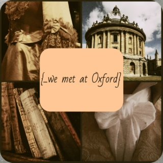 {...we met at Oxford}