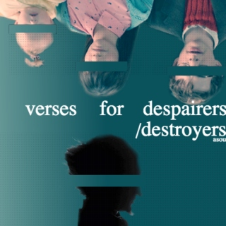 verses for despairers/destroyers