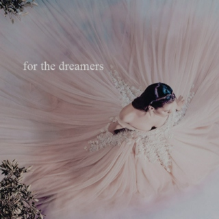 for the dreamers
