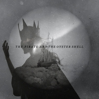 The Pirate and The Oyster Shell
