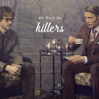 { We Must be Killers }