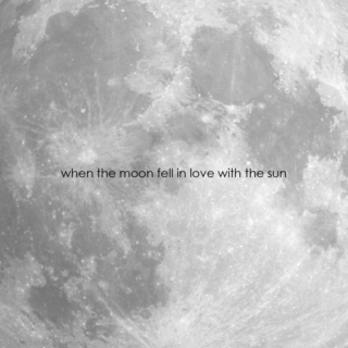 when the moon fell in love with the sun