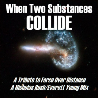 When Two Substances Collide