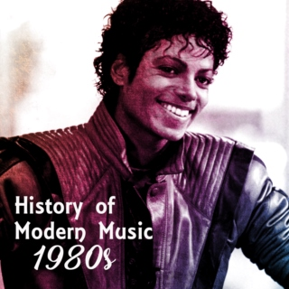 History of Modern Music: 1980s