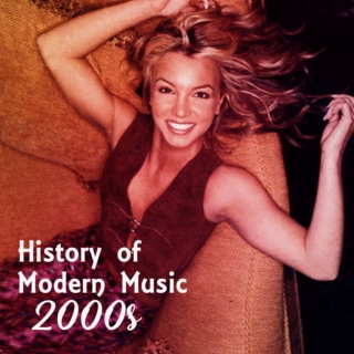 History of Modern Music: 2000s