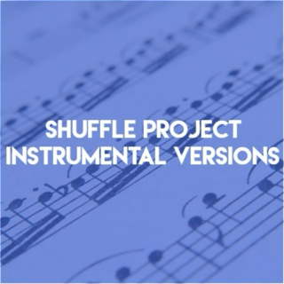 Shuffle Project • Instrumental Versions