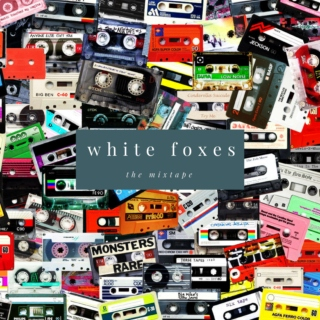 White Foxes: The Mixtape