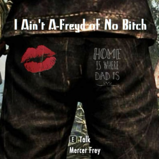 I Ain't A-Freyd of No Bitch: A Mercer Frey Crackmix