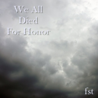 FST We All Died For Honor [Hope Estheim]