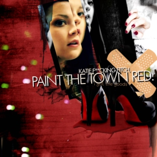 paint the town red (katie fucking fitch)
