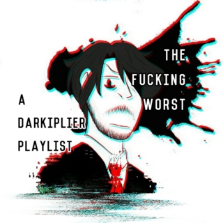 the fucking worst || a darkiplier playlist