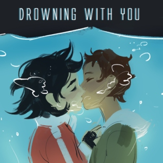 drowning with you