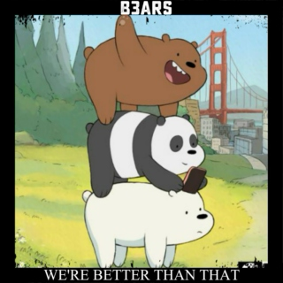 B3ARS - We're Better Than That