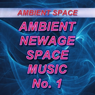Ambient, Newage, Space Music - No. 1