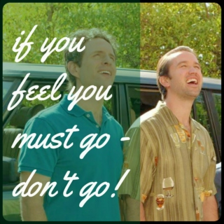 if you feel you must go - don't go!