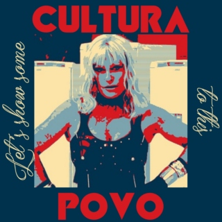 Let's show some CULTURA to this POVO