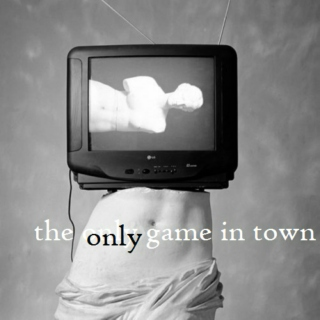 the only game in town