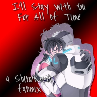 I'll Stay With You For All Of Time: a Shiro/Keith fanmix