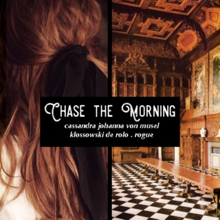 Chase the Morning - Cassandra de Rolo