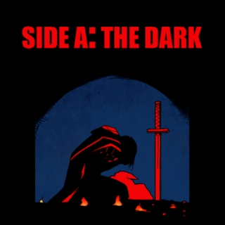 SIDE A: THE DARK
