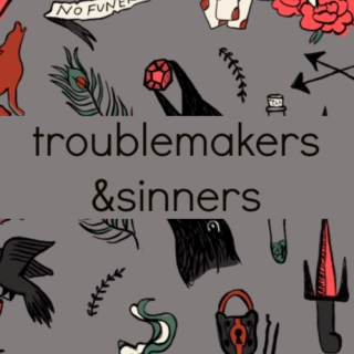 troublemakers&sinners