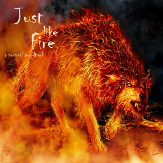 Just Like Fire
